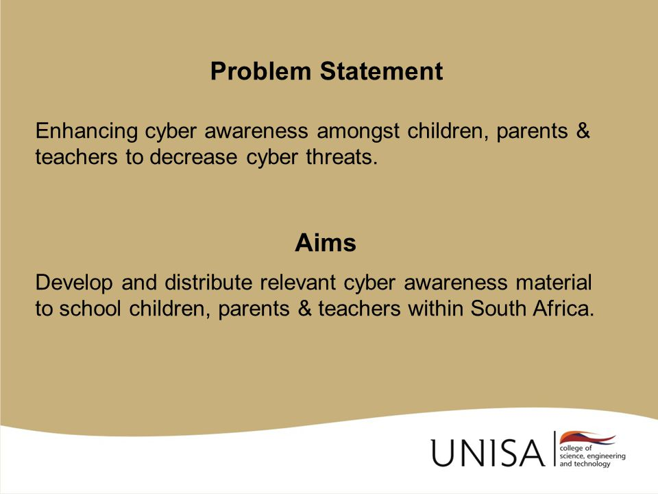 Problem Statement Enhancing cyber awareness amongst children, parents & teachers to decrease cyber threats.