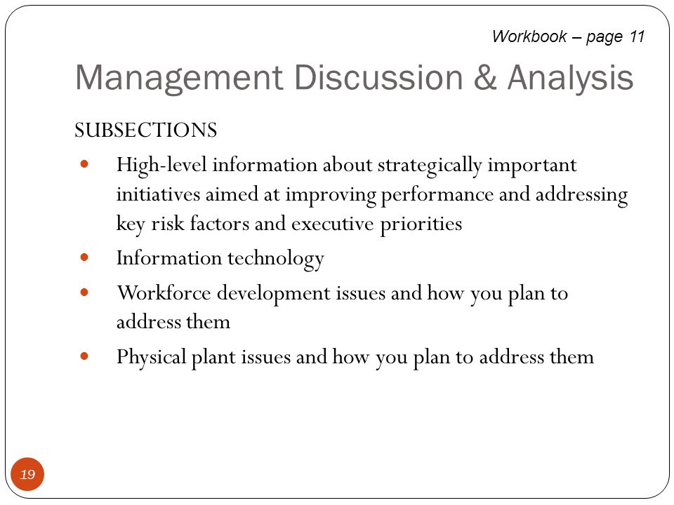 Management Discussion & Analysis 19 SUBSECTIONS High-level information about strategically important initiatives aimed at improving performance and ad