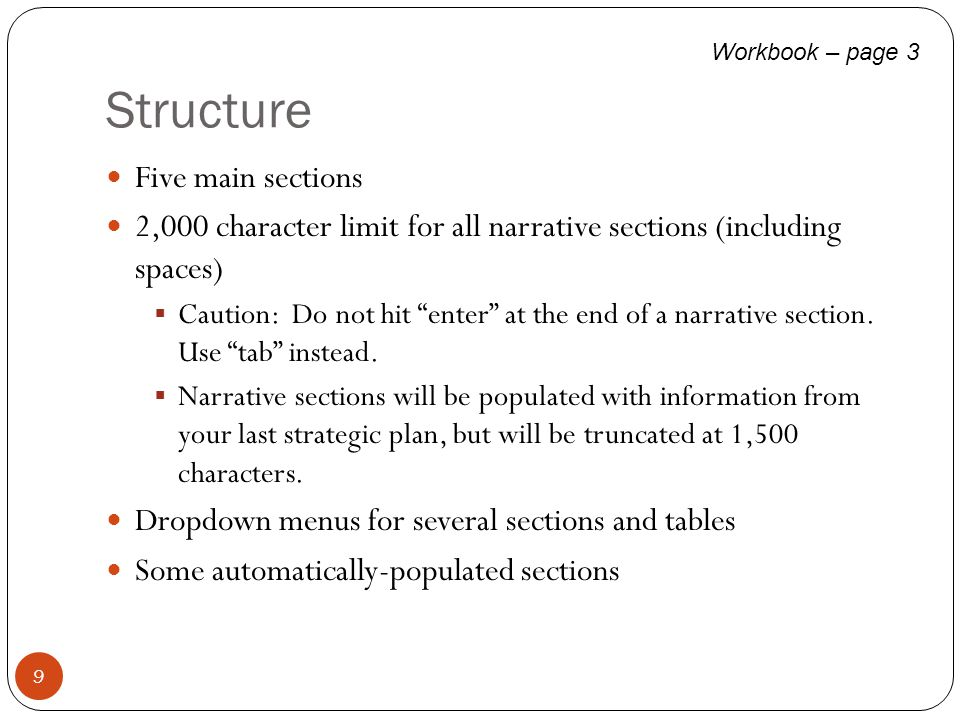 "Structure 9 Five main sections 2,000 character limit for all narrative sections (including spaces)  Caution: Do not hit ""enter"" at the end of a narra"