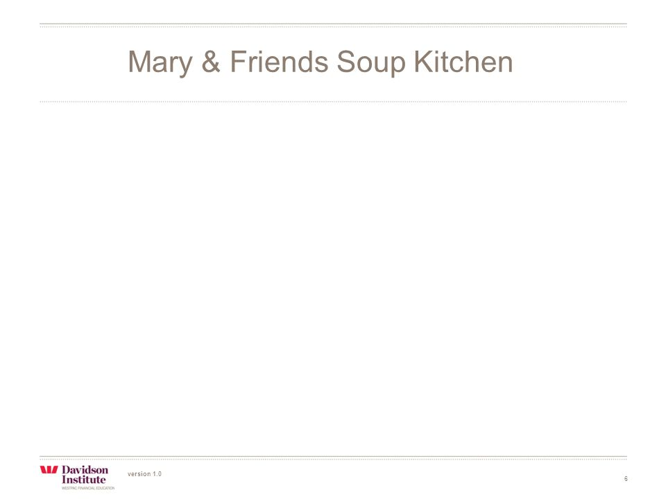 version 1.0 6 Mary & Friends Soup Kitchen