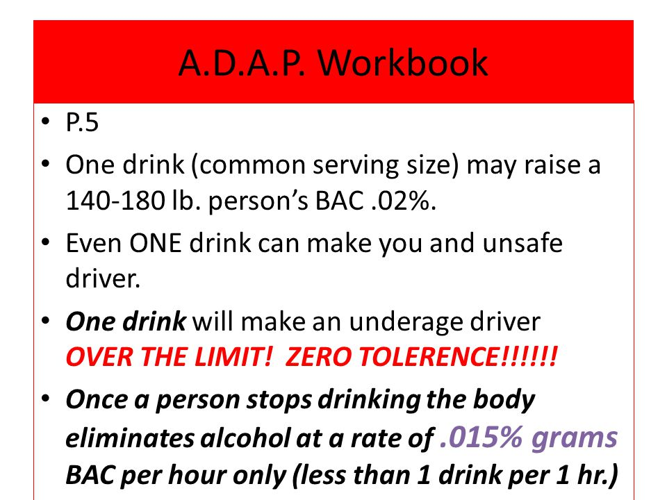 P.5 One drink (common serving size) may raise a 140-180 lb.