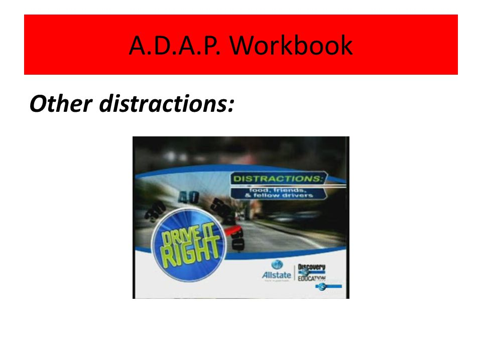 Other distractions: A.D.A.P. Workbook