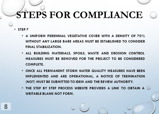 STEPS FOR COMPLIANCE STEP 7 A UNIFORM PERENNIAL VEGETATIVE COVER WITH A DENSITY OF 70% WITHOUT ANY LARGE BARE AREAS MUST BE ESTABLISHED TO CONSIDER FI
