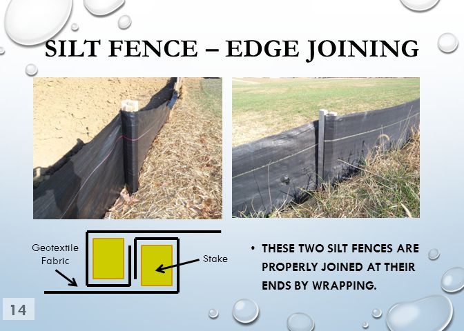 SILT FENCE – EDGE JOINING THESE TWO SILT FENCES ARE PROPERLY JOINED AT THEIR ENDS BY WRAPPING. Geotextile Fabric Stake 14