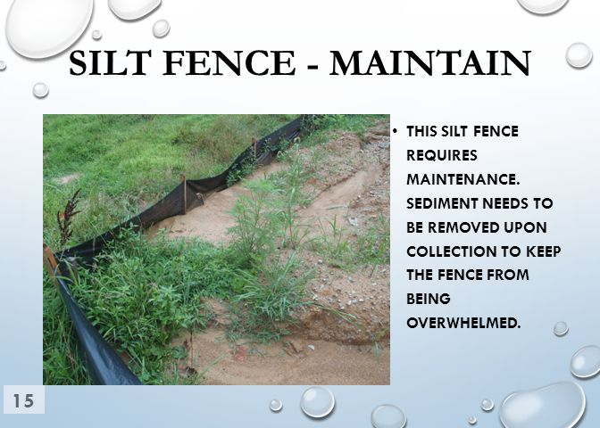 SILT FENCE - MAINTAIN THIS SILT FENCE REQUIRES MAINTENANCE.