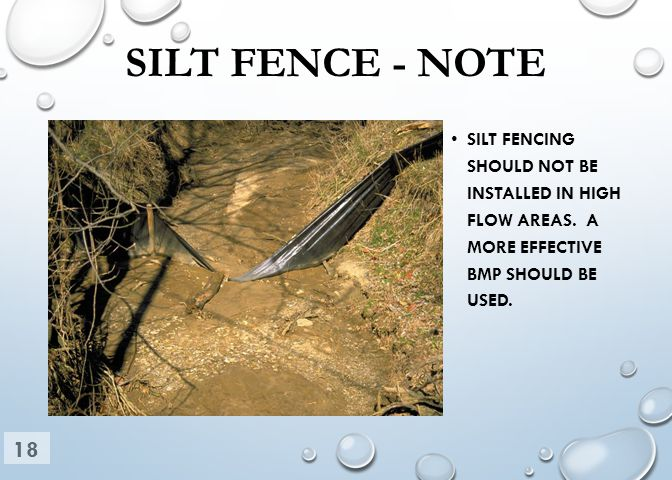 SILT FENCE - NOTE SILT FENCING SHOULD NOT BE INSTALLED IN HIGH FLOW AREAS.