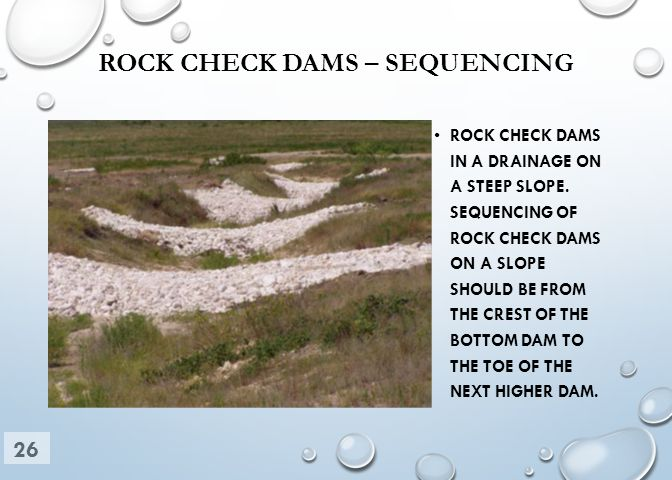 ROCK CHECK DAMS – SEQUENCING ROCK CHECK DAMS IN A DRAINAGE ON A STEEP SLOPE.