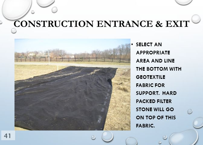 SELECT AN APPROPRIATE AREA AND LINE THE BOTTOM WITH GEOTEXTILE FABRIC FOR SUPPORT.