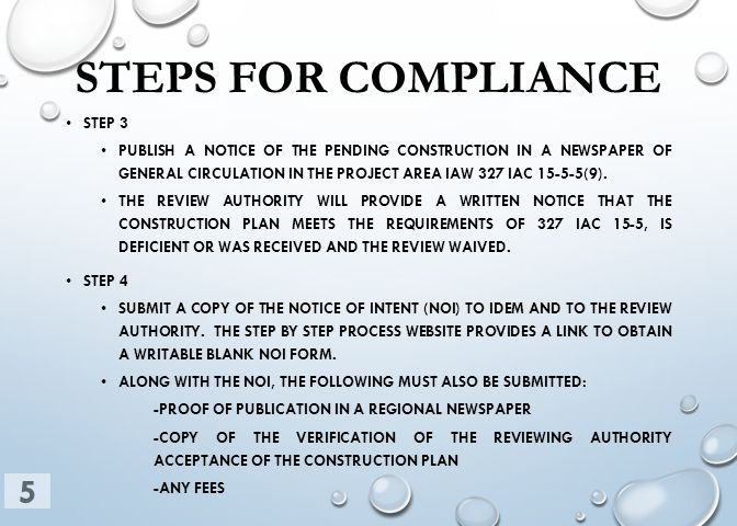 STEPS FOR COMPLIANCE STEP 3 PUBLISH A NOTICE OF THE PENDING CONSTRUCTION IN A NEWSPAPER OF GENERAL CIRCULATION IN THE PROJECT AREA IAW 327 IAC 15-5-5(