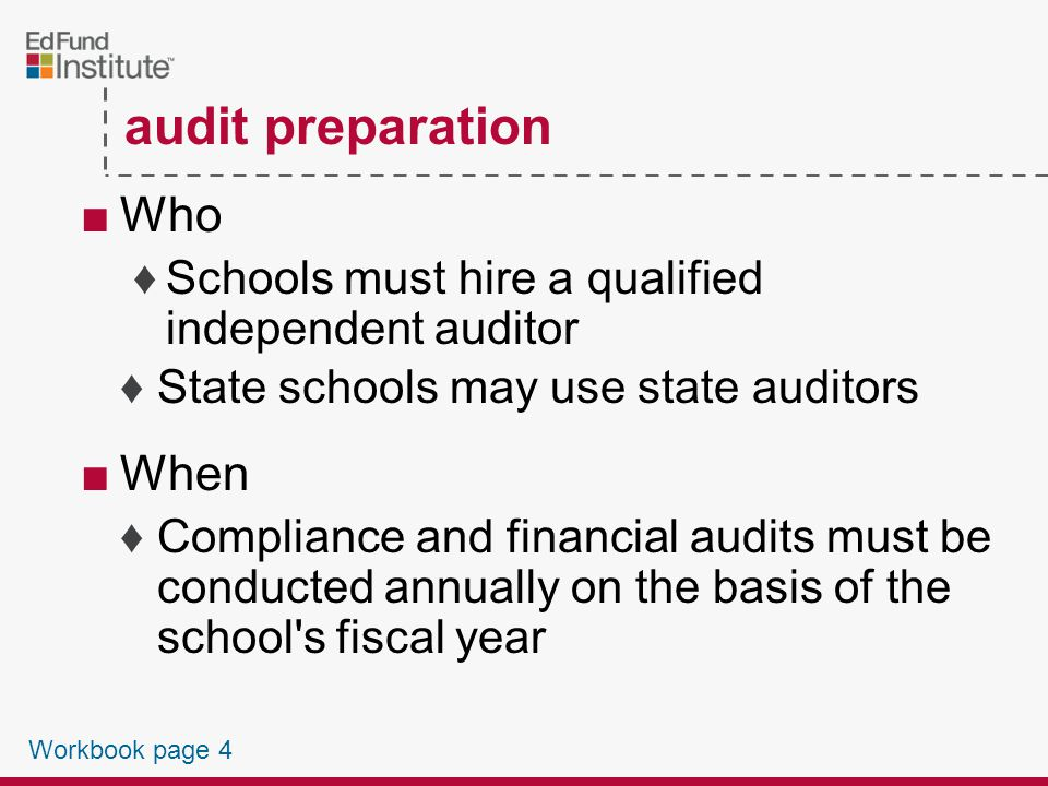 ■Think like an auditor ♦Audit date ♦Auditors are looking at samples to extrapolate into trends Focus on your basic processes before the audit Policy and Procedures Manual –Up-to-date audit preparation Workbook page 4