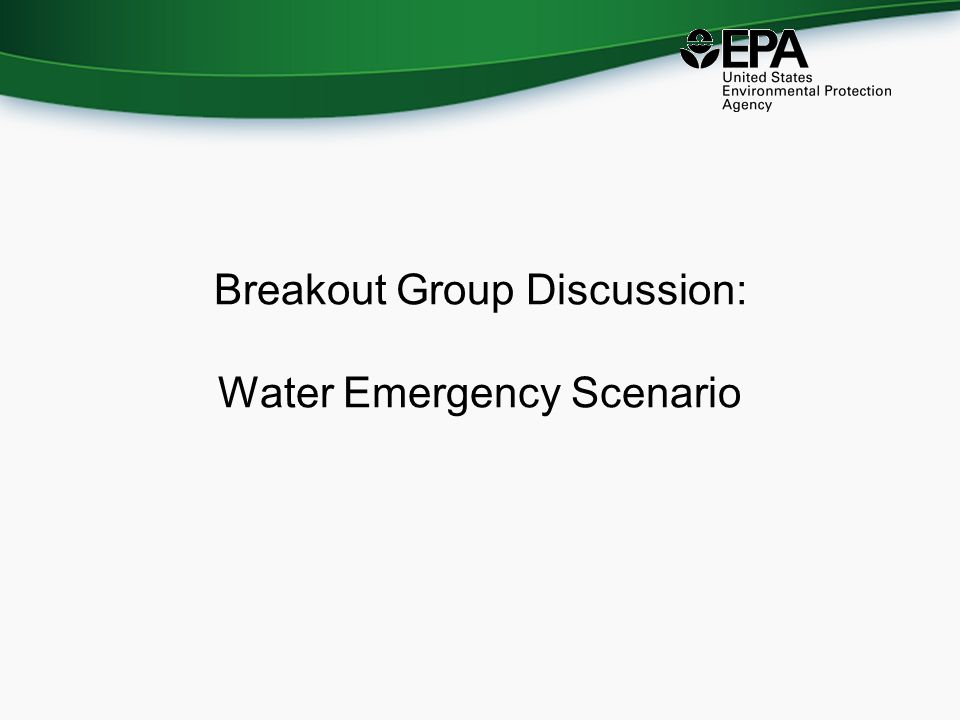 Breakout Group Discussion: Water Emergency Scenario