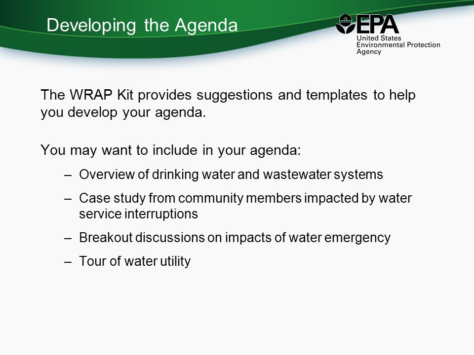 Developing the Agenda The WRAP Kit provides suggestions and templates to help you develop your agenda.
