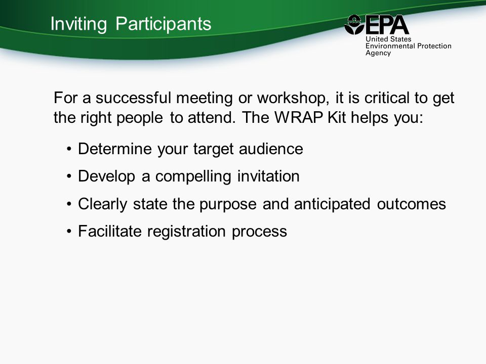 Inviting Participants For a successful meeting or workshop, it is critical to get the right people to attend.