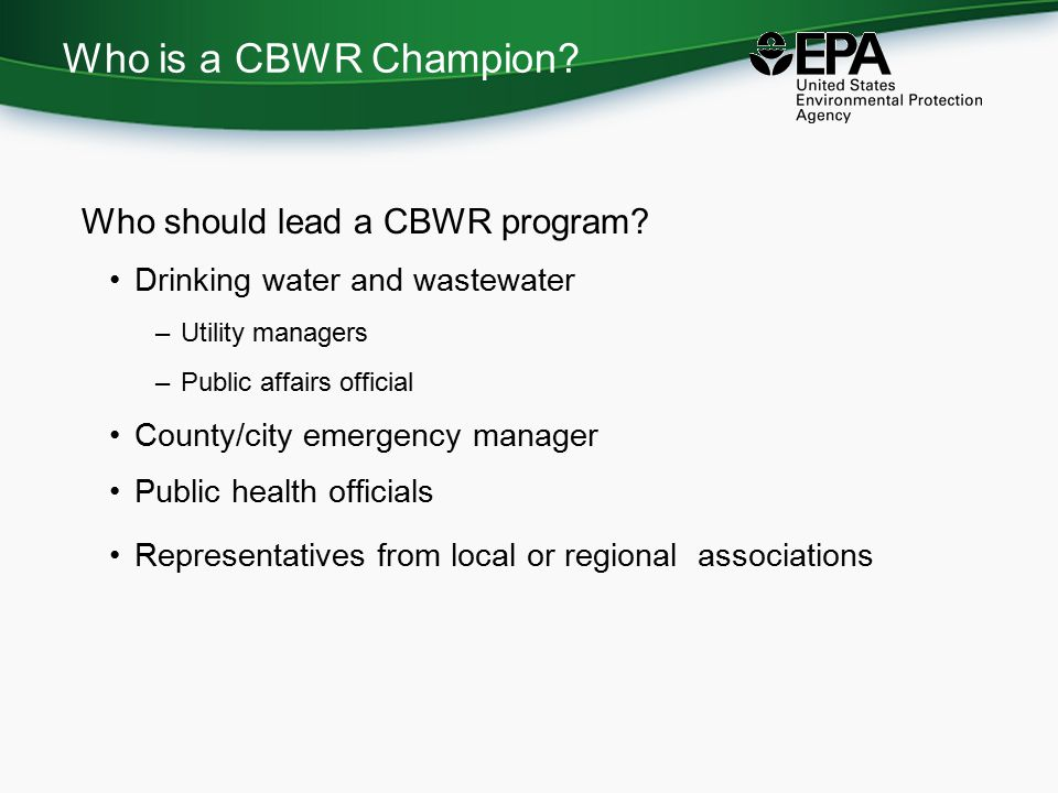 Who is a CBWR Champion. Who should lead a CBWR program.