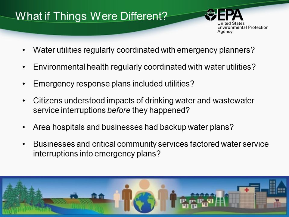 What if Things Were Different. Water utilities regularly coordinated with emergency planners.