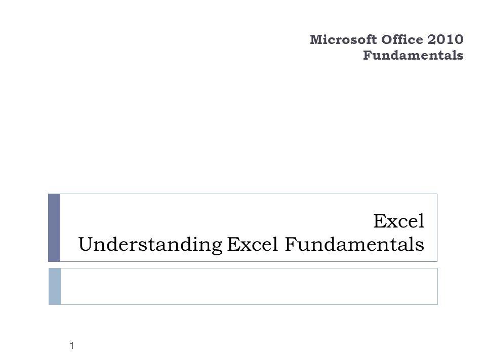 Excel Understanding Excel Fundamentals Microsoft Office 2010 Fundamentals 1
