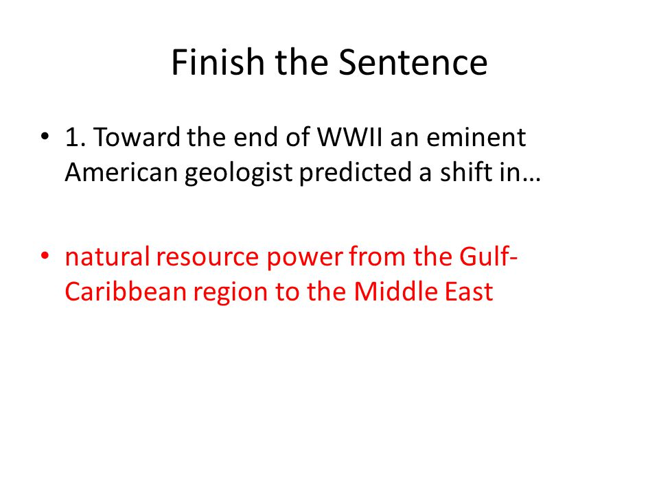 Finish the Sentence 1.