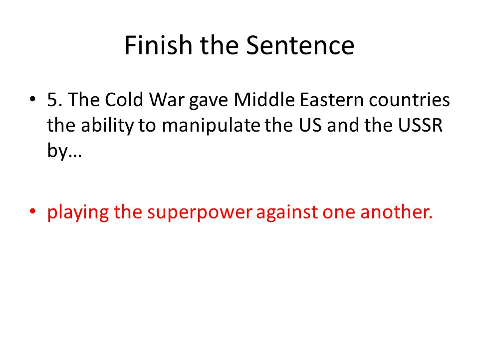 Finish the Sentence 5.