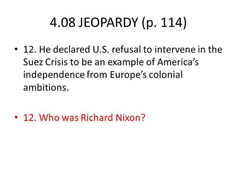 4.08 JEOPARDY (p. 114) 12. He declared U.S.