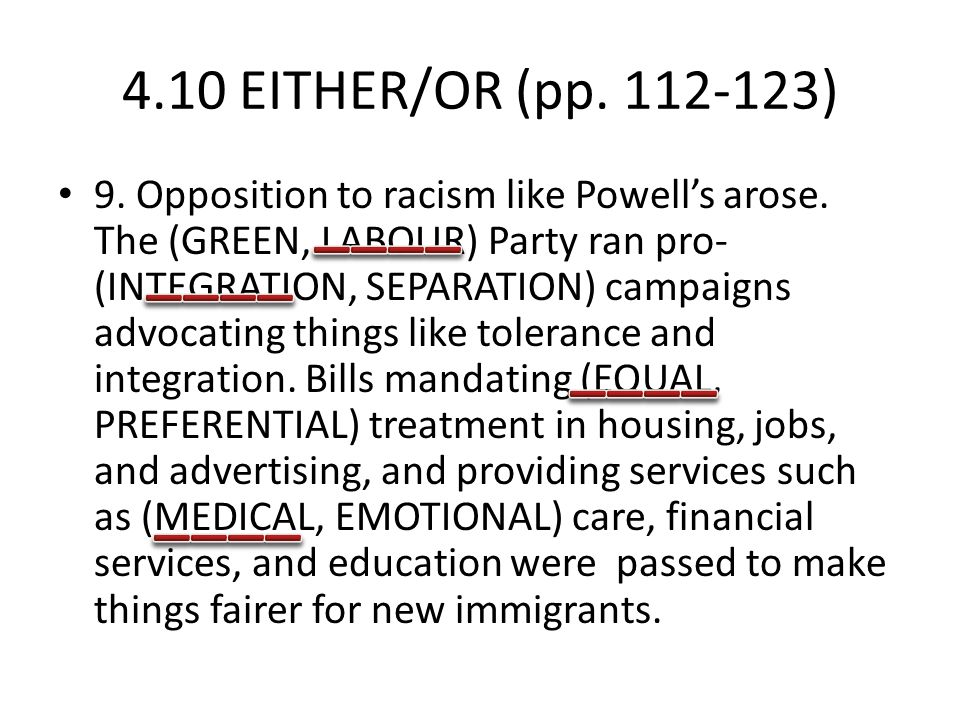 4.10 EITHER/OR (pp. 112-123) 9. Opposition to racism like Powell's arose.