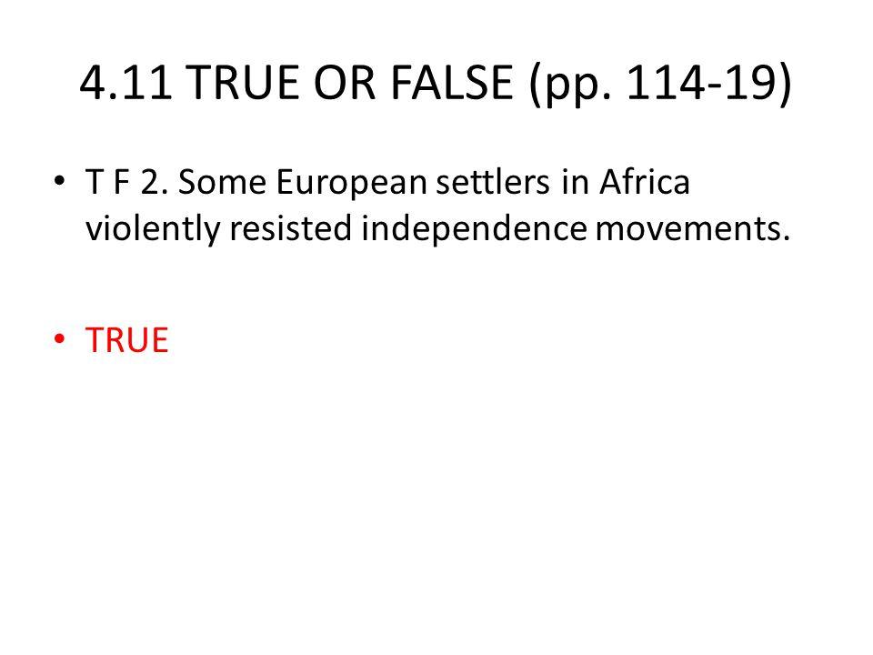 4.11 TRUE OR FALSE (pp. 114-19) T F 2.