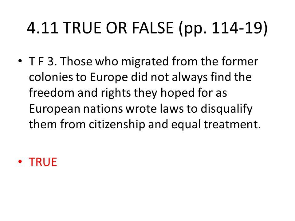 4.11 TRUE OR FALSE (pp. 114-19) T F 3.