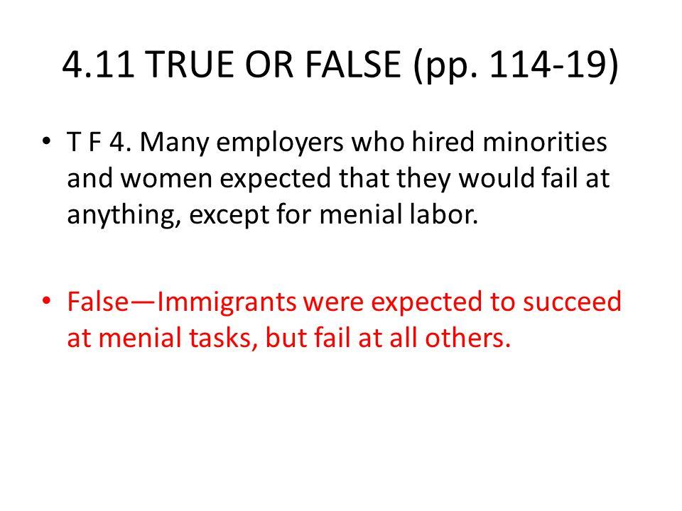4.11 TRUE OR FALSE (pp. 114-19) T F 4.