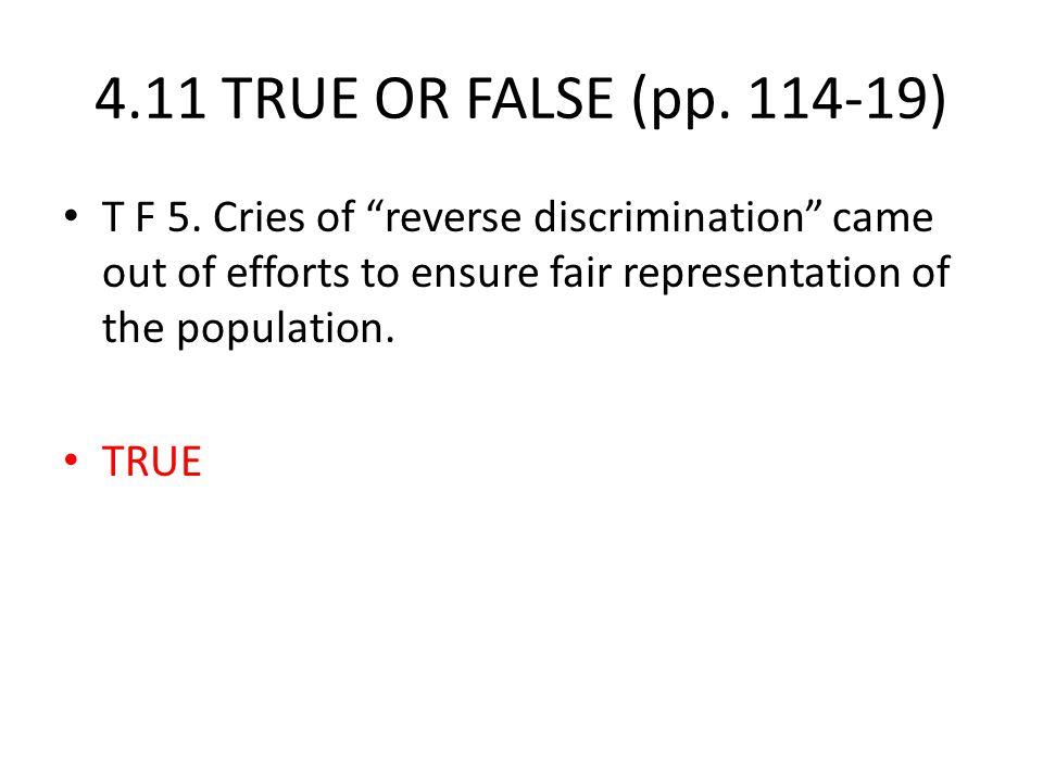 4.11 TRUE OR FALSE (pp. 114-19) T F 5.