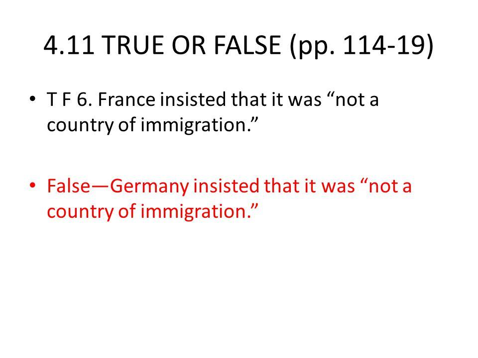 4.11 TRUE OR FALSE (pp. 114-19) T F 6.