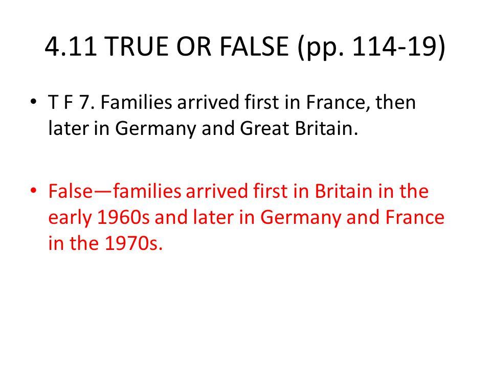 4.11 TRUE OR FALSE (pp. 114-19) T F 7.