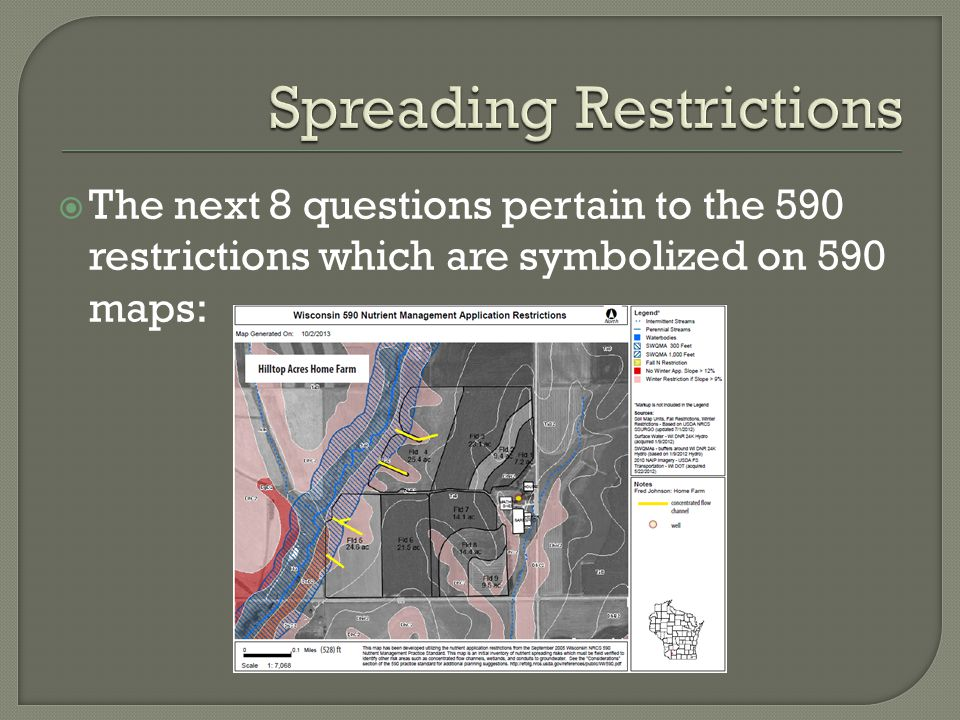  The next 8 questions pertain to the 590 restrictions which are symbolized on 590 maps: