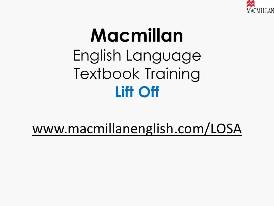 Macmillan English Language Textbook Training Lift Off www.macmillanenglish.com/LOSA