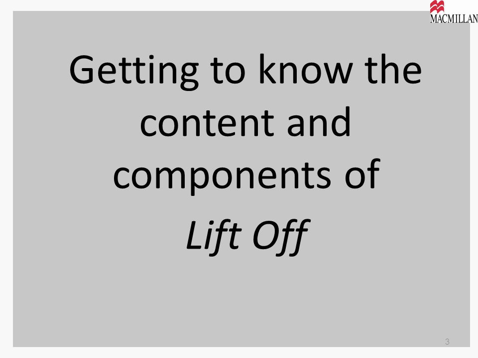 Getting to know the content and components of Lift Off 3
