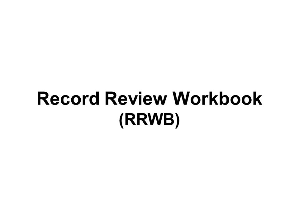 Record Review Workbook (RRWB)