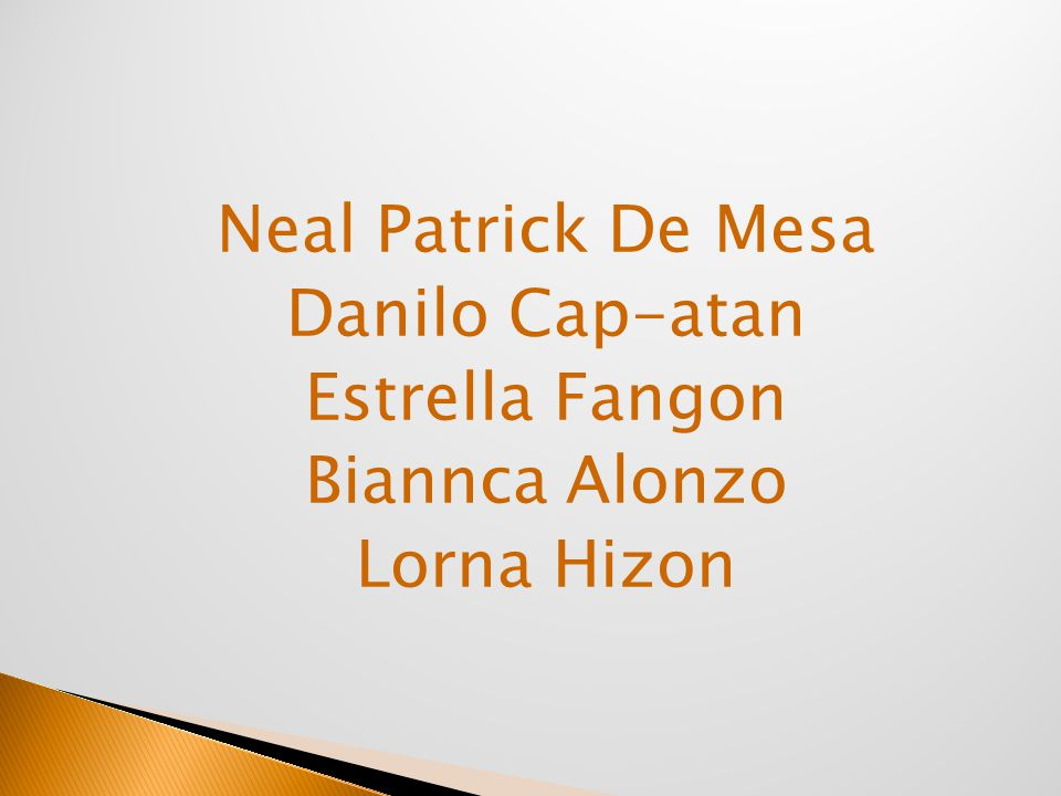 Neal Patrick De Mesa Danilo Cap-atan Estrella Fangon Biannca Alonzo Lorna Hizon