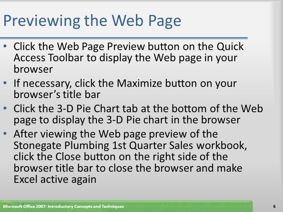 Previewing the Web Page Microsoft Office 2007: Introductory Concepts and Techniques7
