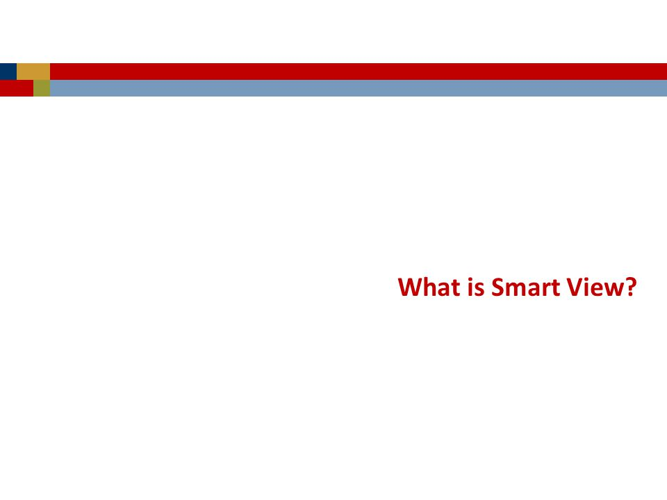 What is Smart View?