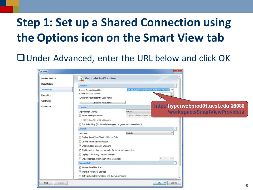 Step 1: Set up a Shared Connection using the Options icon on the Smart View tab  Under Advanced, enter the URL below and click OK 8 http://hyperwebpr
