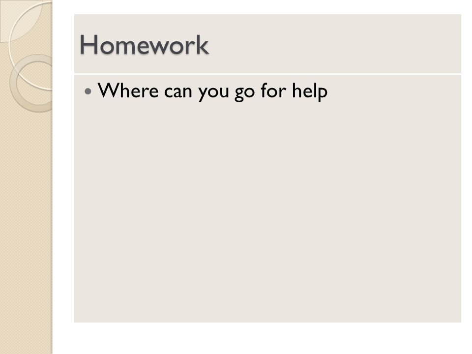 Homework Where can you go for help