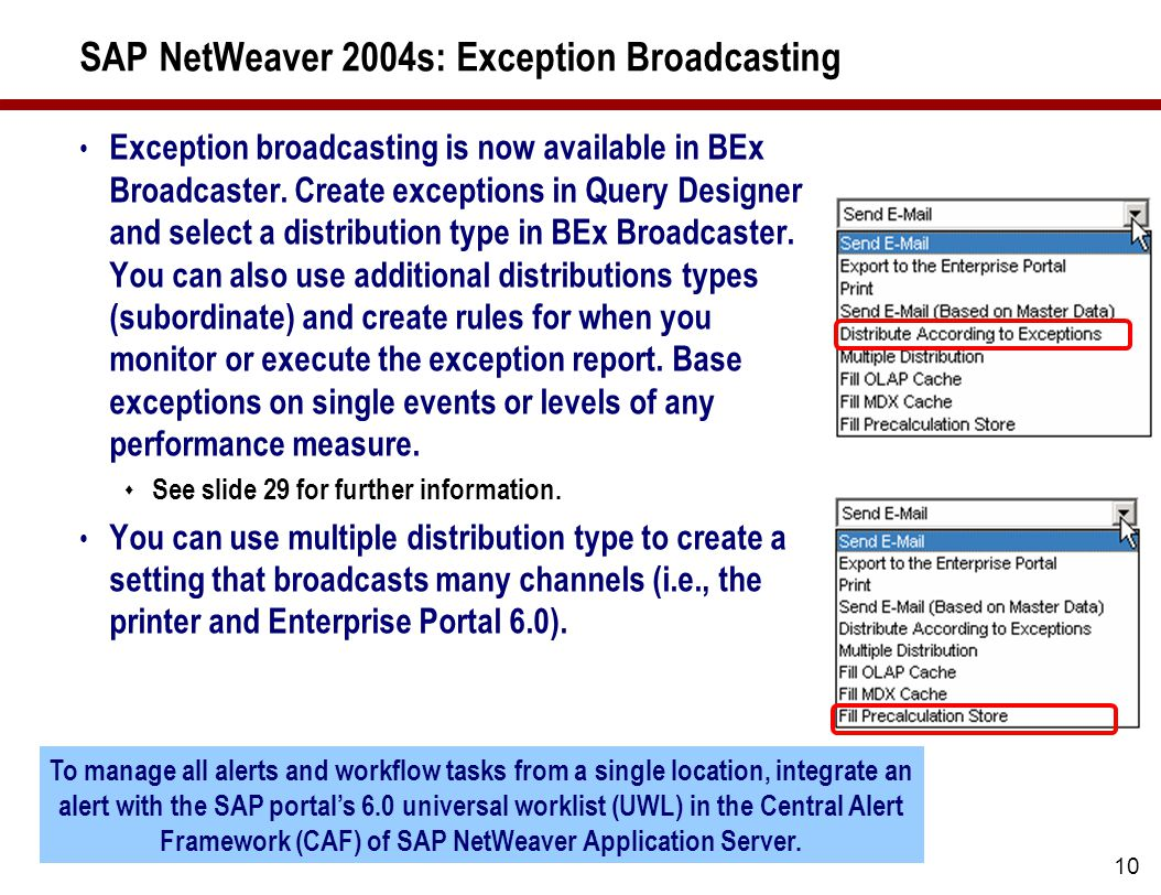 10 SAP NetWeaver 2004s: Exception Broadcasting Exception broadcasting is now available in BEx Broadcaster.