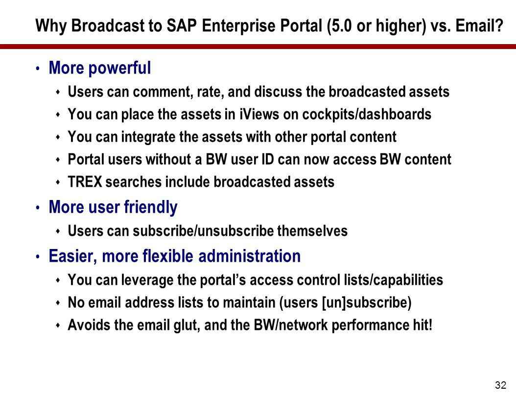 32 Why Broadcast to SAP Enterprise Portal (5.0 or higher) vs.