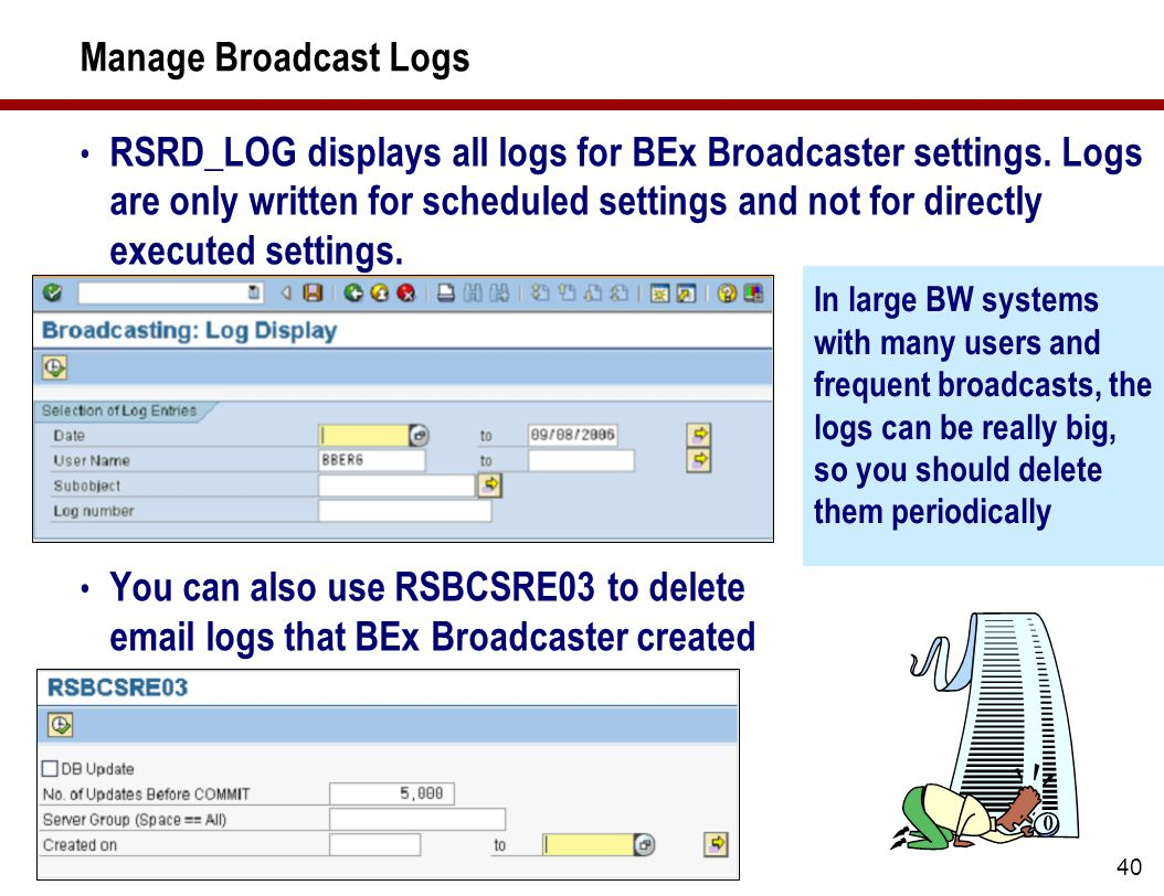 40 Manage Broadcast Logs RSRD_LOG displays all logs for BEx Broadcaster settings.