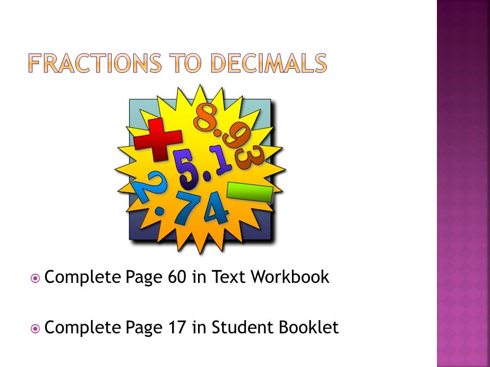  Complete Page 60 in Text Workbook  Complete Page 17 in Student Booklet