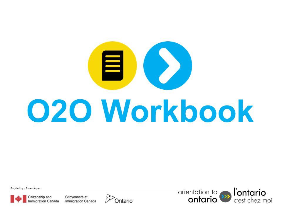 Funded by / Financé par O2O Workbook