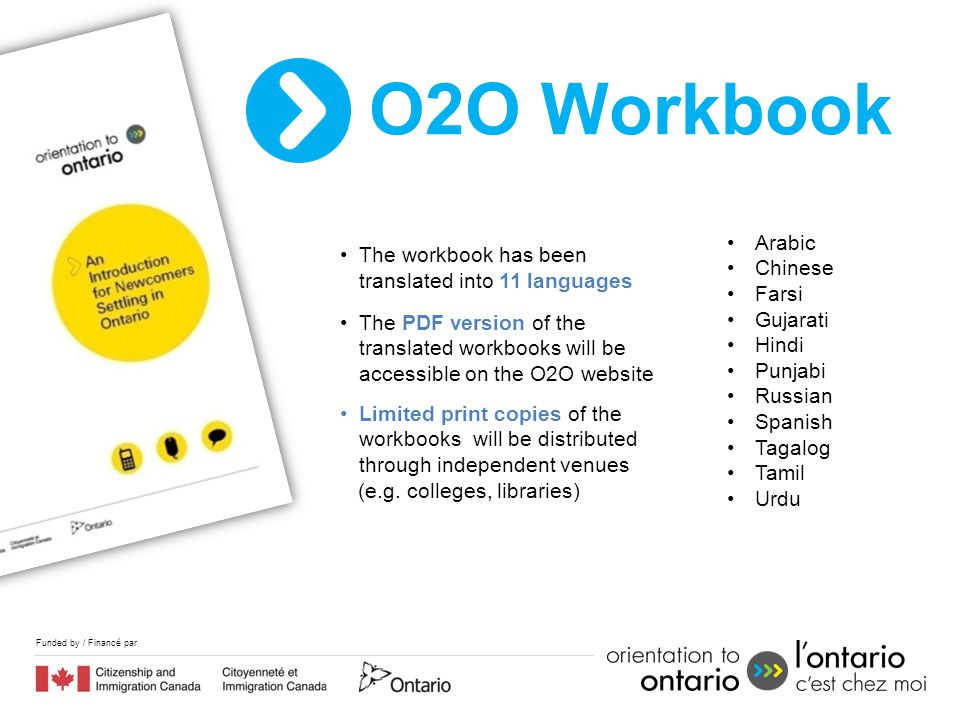 Funded by / Financé par The workbook has been translated into 11 languages The PDF version of the translated workbooks will be accessible on the O2O w
