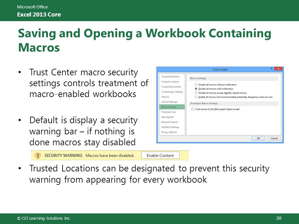 Microsoft Office Excel 2013 Core Saving and Opening a Workbook Containing Macros Trust Center macro security settings controls treatment of macro-enab