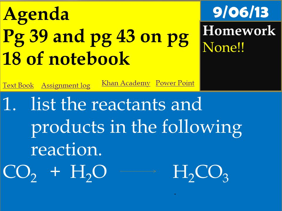 Agenda Pg 39 and pg 43 on pg 18 of notebook Homework None!.