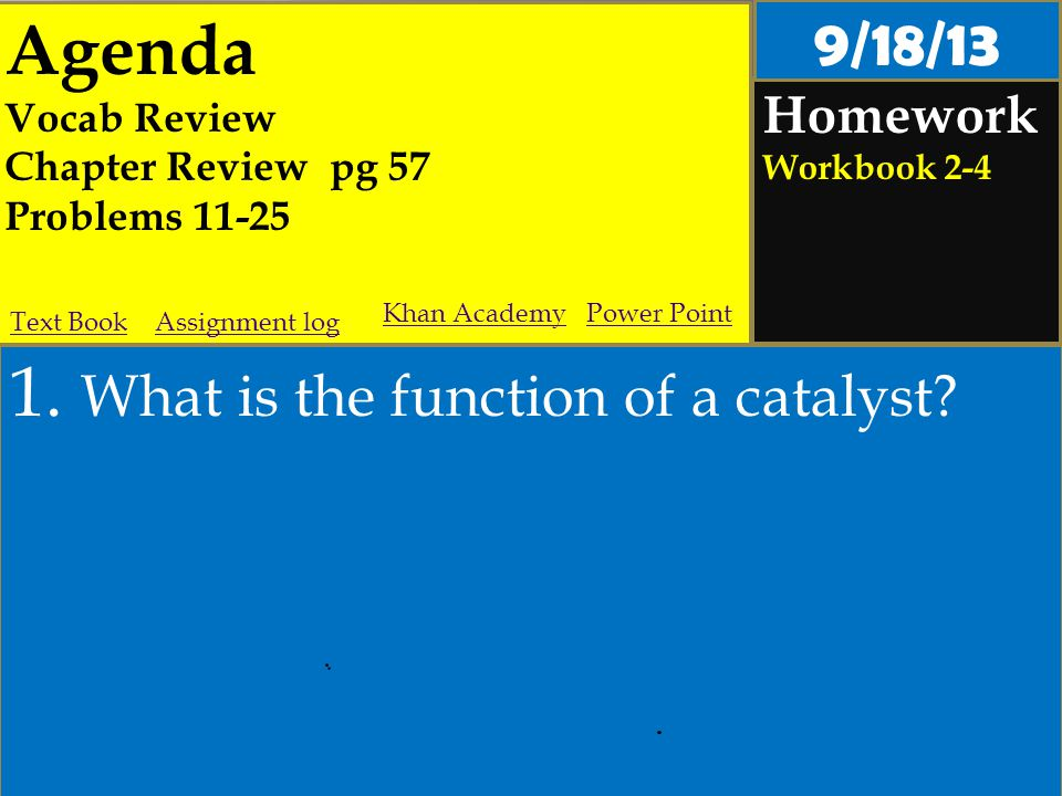 Agenda Vocab Review Chapter Review pg 57 Problems 11-25 Homework Workbook 2-4 1.
