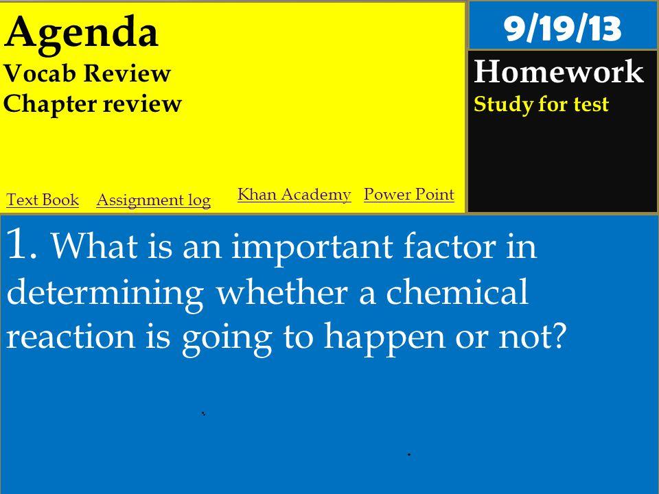Agenda Vocab Review Chapter review Homework Study for test 1.