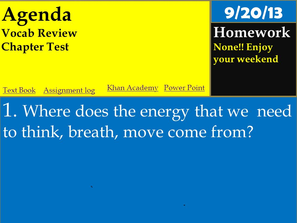 Agenda Vocab Review Chapter Test Homework None!. Enjoy your weekend 1.